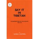Say It In Tibetan - Tibetan Phrase Book